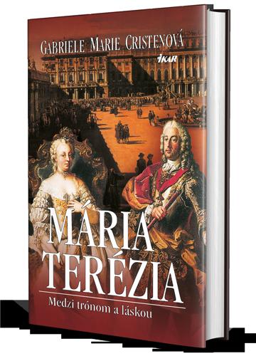 Mária Terézia. Medzi trónom a láskou